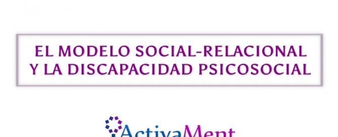 Portada video Modelo Social-Relacional y la Discapacidad Psicosocial